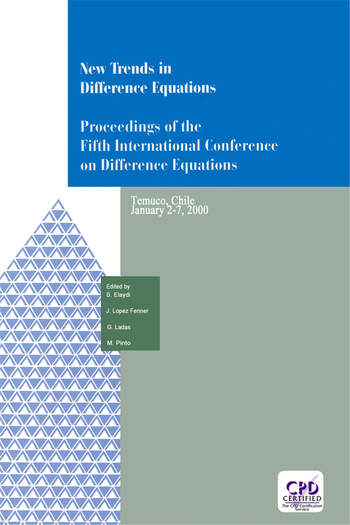 New Trends in Difference Equations Proceedings of the Fifth International Conference on Difference Equations Tampico, Chile, January 2-7, 2000 book cover
