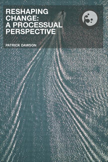 Reshaping Change A Processual Perspective book cover