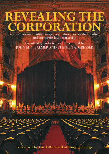 Revealing the Corporation Perspectives on Identity, Image, Reputation, Corporate Branding and Corporate Level Marketing book cover