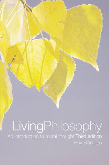 Living Philosophy An Introduction to Moral Thought book cover