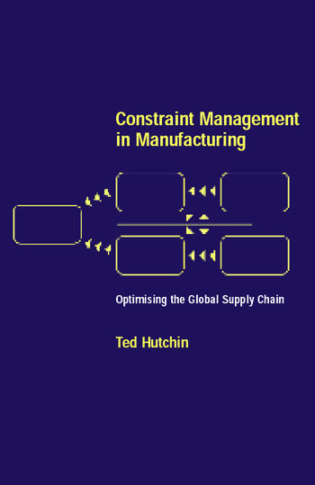 Constraint Management in Manufacturing Optimising the Supply Chain book cover