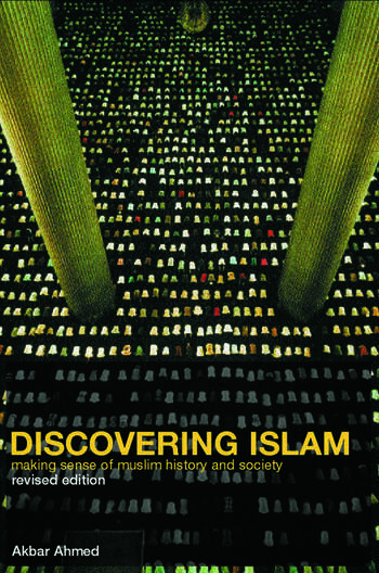 Discovering Islam Making Sense of Muslim History and Society book cover