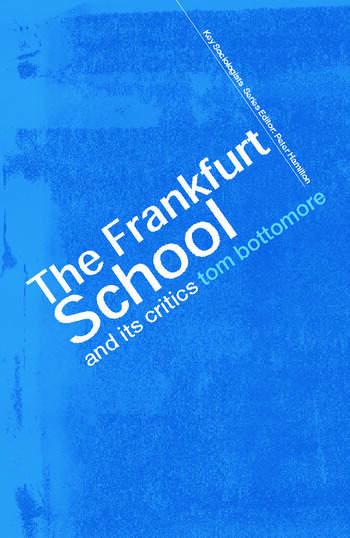 The Frankfurt School and its Critics book cover