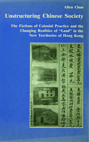 Unstructuring Chinese Society The Fictions of Colonial Practice and the Changing Realities of