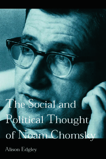 The Social and Political Thought of Noam Chomsky book cover