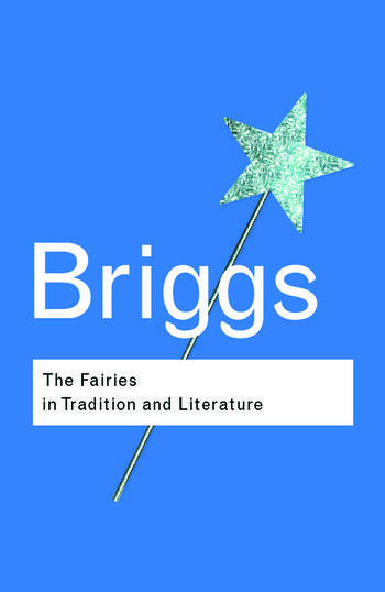 The Fairies in Tradition and Literature book cover