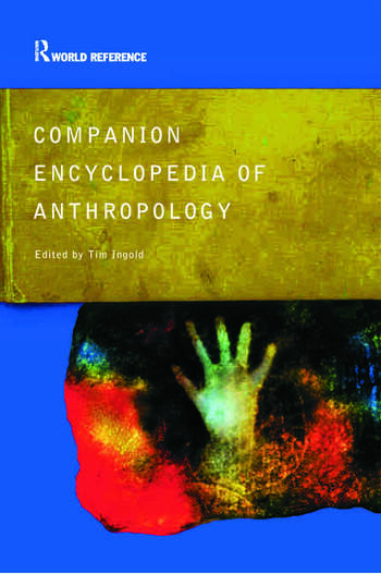 Companion Encyclopedia of Anthropology Humanity, Culture and Social Life book cover