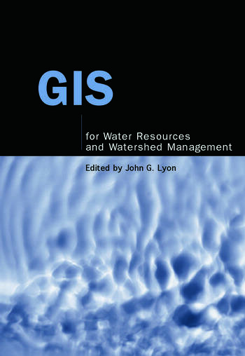 GIS for Water Resource and Watershed Management - CRC Press Book