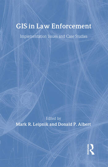 GIS in Law Enforcement Implementation Issues and Case Studies book cover