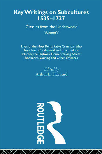 Lives of the Most Remarkable Criminals - who have been condemned and executed for murder, the highway, housebreaking, street robberies, coining or other offences Previously published 1735 and 1927 book cover