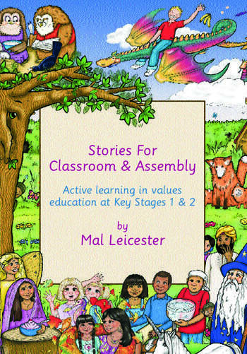 Stories for Classroom and Assembly Active Learning in Values Education at Key Stages One and Two book cover
