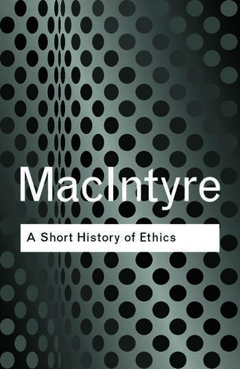 A Short History of Ethics A History of Moral Philosophy from the Homeric Age to the 20th Century book cover