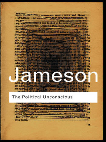 The Political Unconscious Narrative as a Socially Symbolic Act book cover