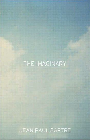 The Imaginary A Phenomenological Psychology of the Imagination book cover