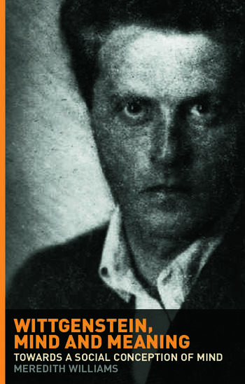 Wittgenstein, Mind and Meaning Towards a Social Conception of Mind book cover