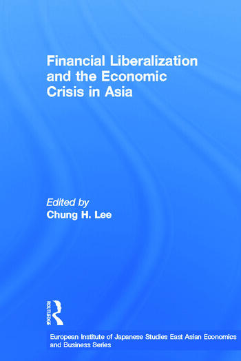 Financial Liberalization and the Economic Crisis in Asia book cover