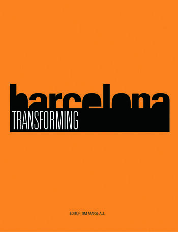 Transforming Barcelona The Renewal of a European Metropolis book cover
