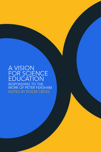 A Vision for Science Education Responding to Peter Fensham's Work book cover