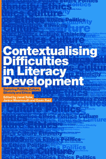 Contextualising Difficulties in Literacy Development Exploring Politics, Culture, Ethnicity and Ethics book cover