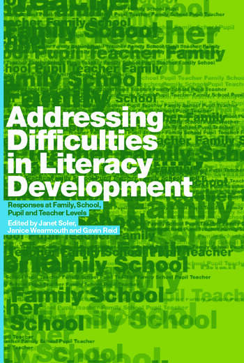 Addressing Difficulties in Literacy Development Responses at Family, School, Pupil and Teacher Levels book cover