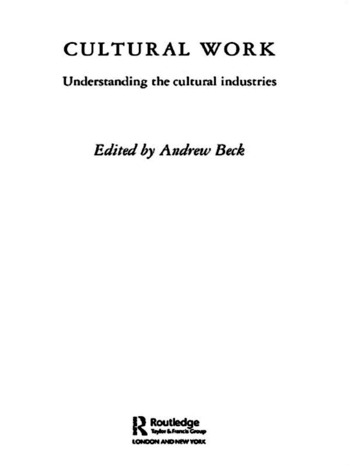 Cultural Work Understanding the Cultural Industries book cover