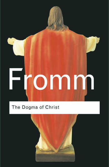 The Dogma of Christ And Other Essays on Religion, Psychology and Culture book cover