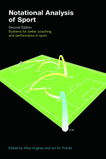 Notational Analysis of Sport Systems for Better Coaching and Performance in Sport book cover
