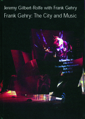 Frank Gehry The City and Music book cover