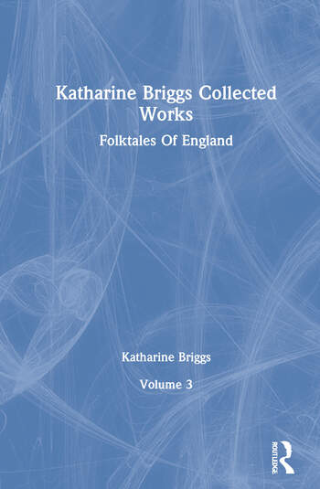 Folktales Of England (Katharine Briggs Collected Works Vol 3) book cover