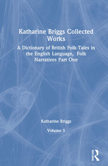 Dictionary of British Folk Narratives Pt1 (Katharine Briggs Collected Works Vol 5) book cover