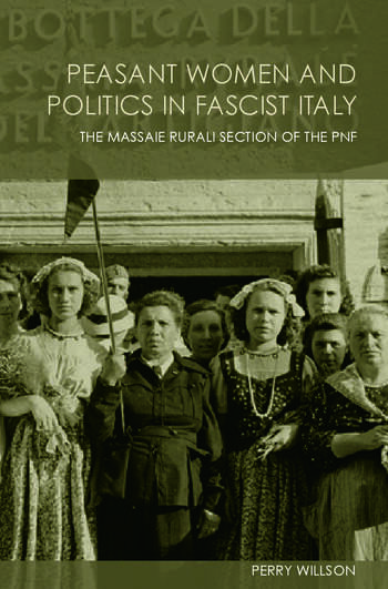 Peasant Women and Politics in Facist Italy The Massaie Rurali book cover