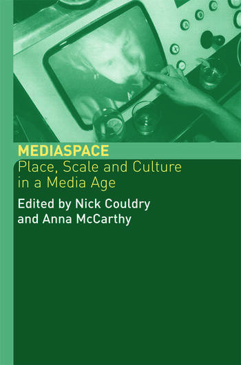 MediaSpace Place, Scale and Culture in a Media Age book cover