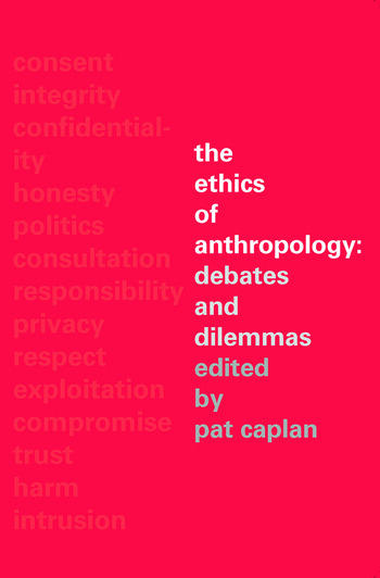 The Ethics of Anthropology Debates and Dilemmas book cover
