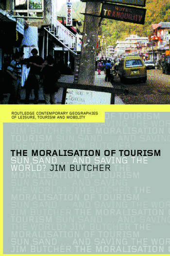 The Moralisation of Tourism Sun, Sand... and Saving the World? book cover