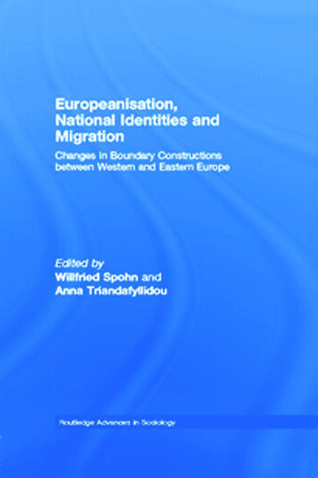 Europeanisation, National Identities and Migration Changes in Boundary Constructions between Western and Eastern Europe book cover