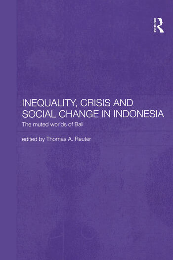 Inequality, Crisis and Social Change in Indonesia The Muted Worlds of Bali book cover