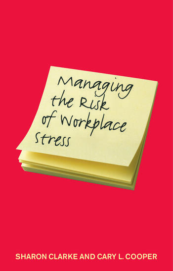 Managing the Risk of Workplace Stress Health and Safety Hazards book cover