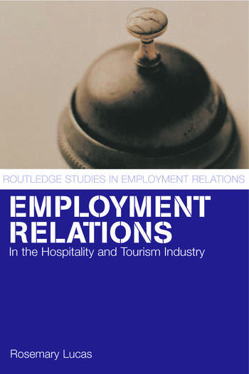 Employment Relations in the Hospitality and Tourism Industries book cover