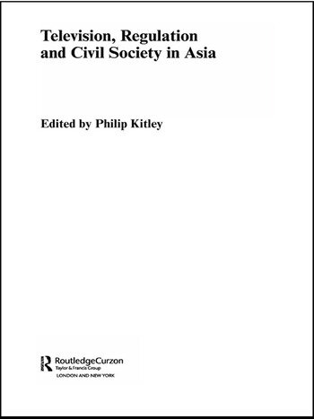 Television, Regulation and Civil Society in Asia book cover