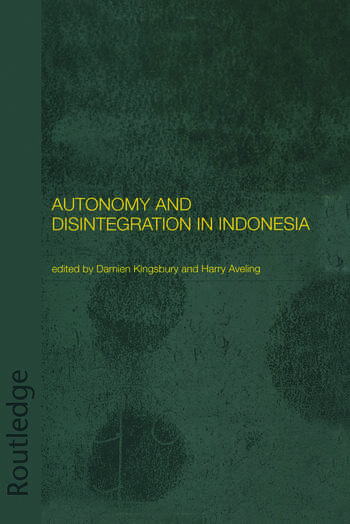 Autonomy and Disintegration in Indonesia book cover