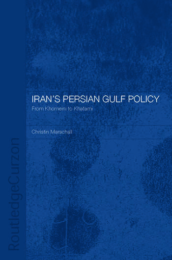 Iran's Persian Gulf Policy From Khomeini to Khatami book cover