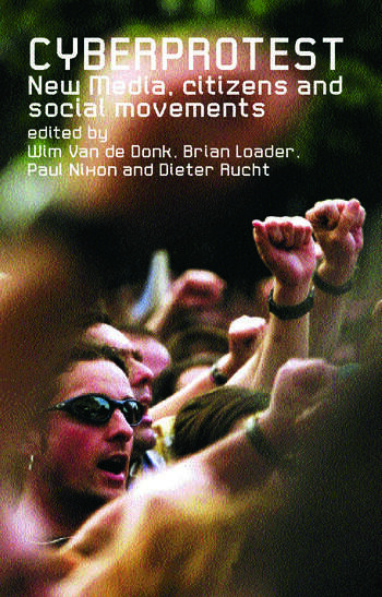 Cyberprotest New Media, Citizens and Social Movements book cover