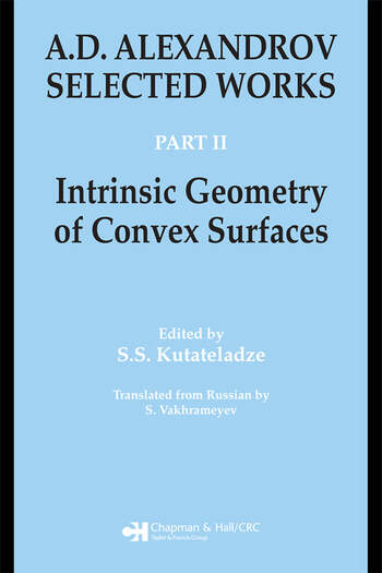 A.D. Alexandrov Selected Works Part II: Intrinsic Geometry of Convex Surfaces book cover