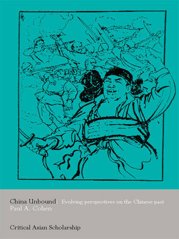 China Unbound Evolving Perspectives on the Chinese Past book cover