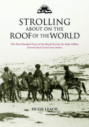 Strolling About on the Roof of the World The First Hundred Years of the Royal Society for Asian Affairs book cover