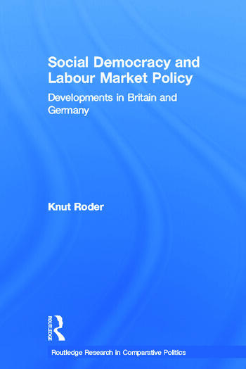 Social Democracy and Labour Market Policy Developments in Britain and Germany book cover