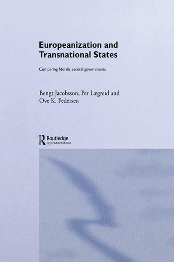 Europeanization and Transnational States Comparing Nordic Central Governments book cover