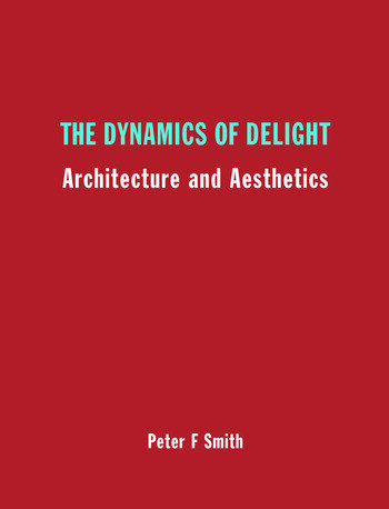 The Dynamics of Delight Architecture and Aesthetics book cover