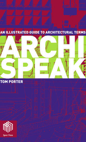 Archispeak An Illustrated Guide to Architectural Terms book cover