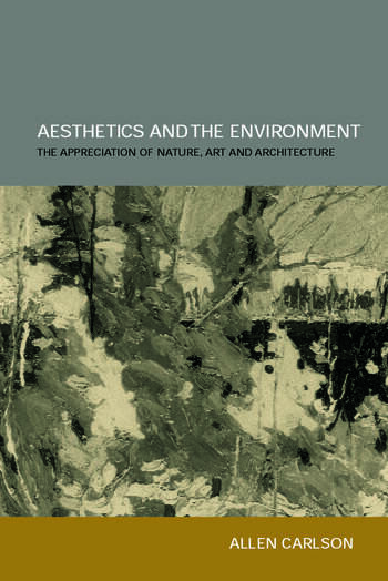 Aesthetics and the Environment The Appreciation of Nature, Art and Architecture book cover